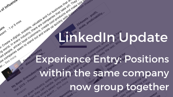 Positions in Your LinkedIn Experience Now Group Together