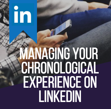 Managing Your Chronological Experience on LinkedIn if you're an author or speaker