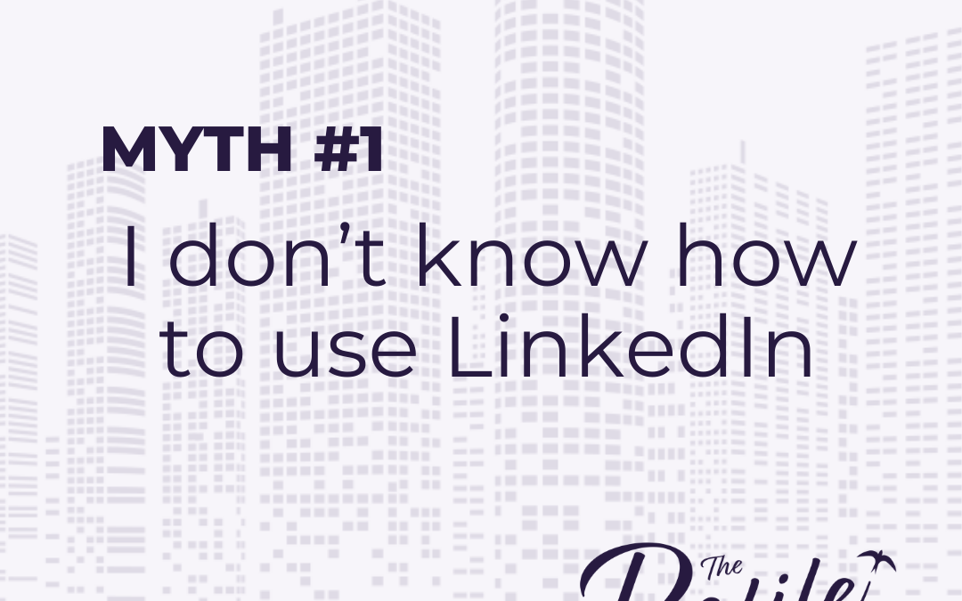 LinkedIn Myths – #1 I still don't know how to use LinkedIn after attending a training course