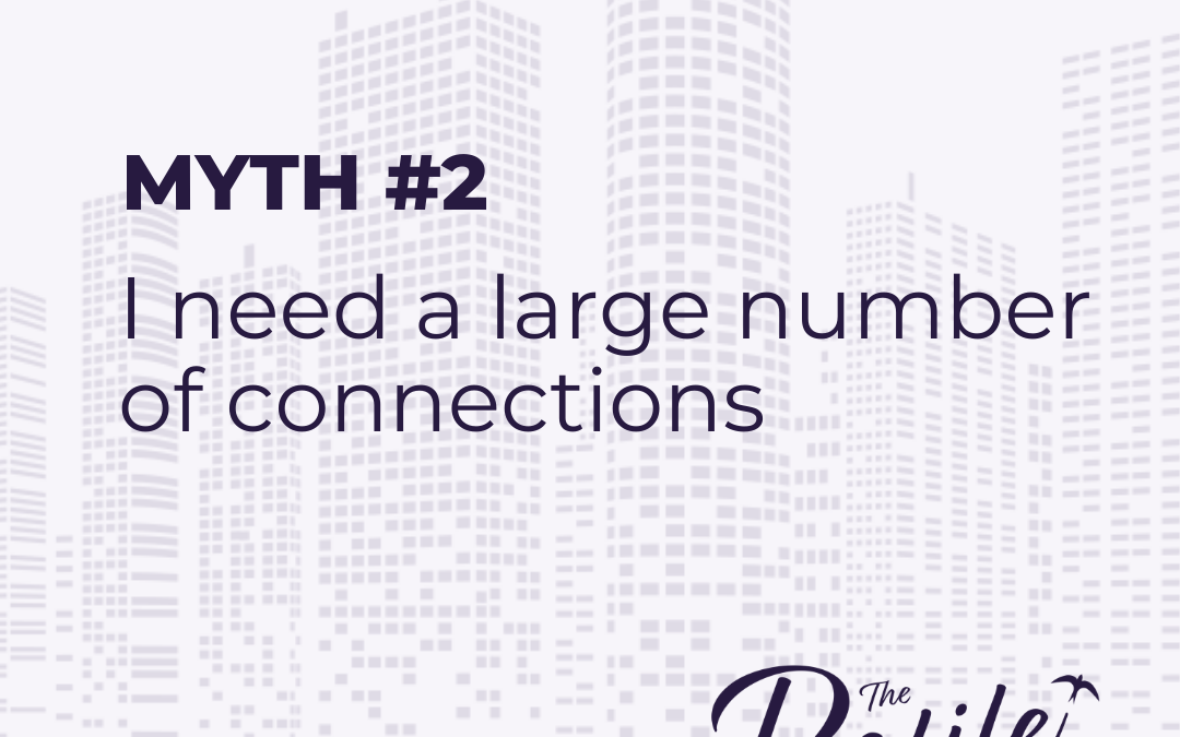 LinkedIn Myths #2: I need a large number of connections for LinkedIn to work for me