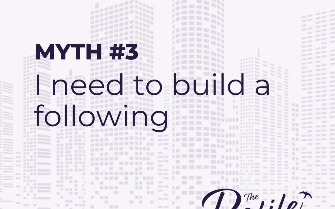 LinkedIn Myths #3: I need to build a following