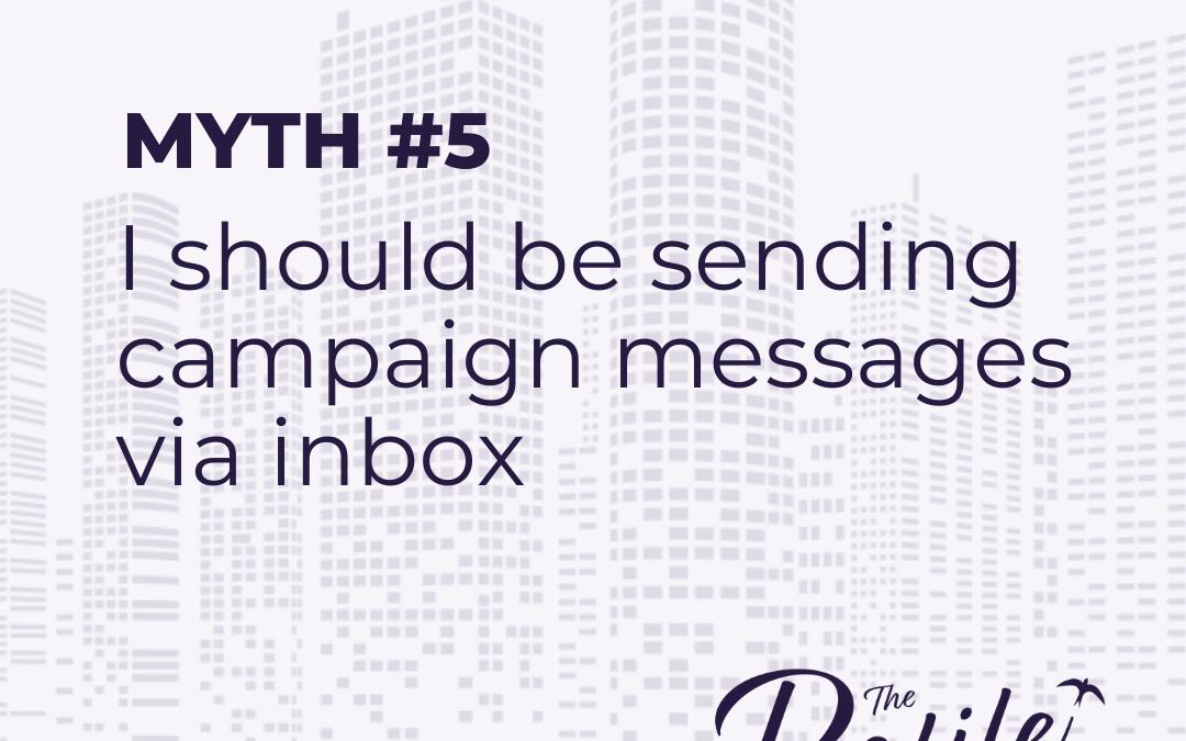 LinkedIn Myths #5: I should be sending campaign messages via inbox