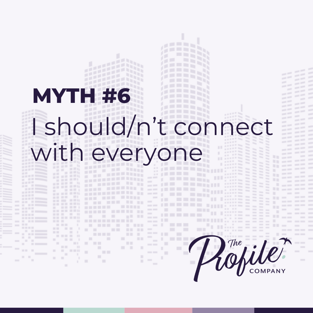 LinkedIn Myths #6: I shouldn't connect with everyone