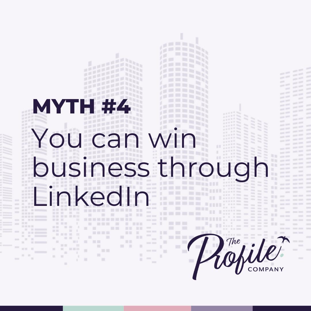 LinkedIn Myths #4: You can get all your business through LinkedIn
